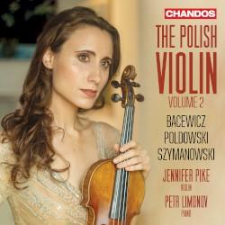 The Polish Violin, Volume 2 by Bacewicz ,   Poldowski ,   Szymanowski ;   Jennifer Pike ,   Petr Limonov
