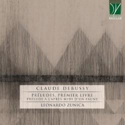 Préludes, première livre / Prélude à l'après-midi d'un faune by Claude Debussy ;   Leonardo Zunica