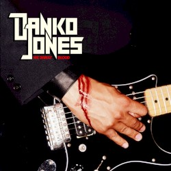 We Sweat Blood by Danko Jones